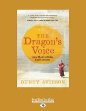 The Dragon's Voice : How Modern Media Found Bhutan by Bunty Avieson (2015,...