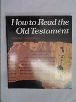 How To Read The Old Testament., Etienne Charpentier, Very Good