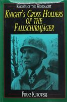 Knights of the Wehrmacht: Knight's Cross Holders of the Fallschirmjäger by F…