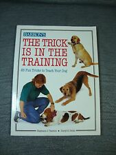Trick is in the Training by Stephanie J. Taunton Cheryl S. Smith - Dog Training