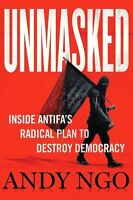 Unmasked Inside Antifas Radical Plan to Destroy Democracy by Andy Ngo