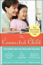 Connected Child: Bring Hope and Healing to Your Adoptive Family by David R. Cros