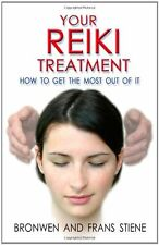 Your Reiki Treatment: How to get the most out of it New Paperback Book Bronwen S