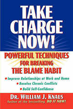 Take Charge Now!: Powerful Techniques for Breaking the Blame Habit-ExLibrary