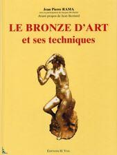 Le Bronze d'Art et ses techniques, de J.P. Rama