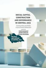 Social Capital Construction and Governance in Central Asia: Communities and NGOs