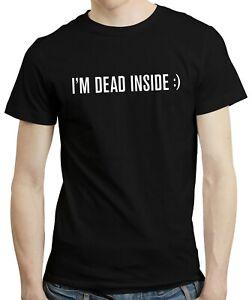I'm Dead Inside - Funny Introvert Grumpy Friend Gift Idea T-shirt Shirt Tee Top