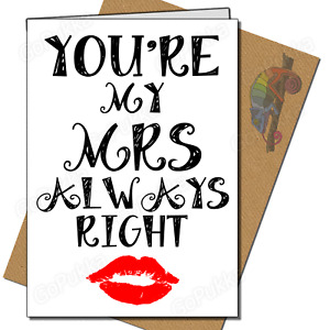 You're My Mrs Always Right – Valentines Card
