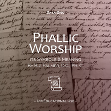Phallic Worship Its Symbols and Meanings By BJ Palmer