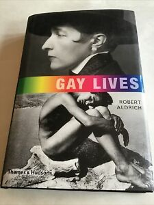 Gay Lives by Robert Aldrich (Hardback, 2012) 1st Ed Thames And Hudson