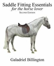 Saddle Fitting Essentials : For the Horse Lover by Galadriel Billington...