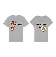 BETTER TOGETHER EGG BACON Mens Ladies Matching ORGANIC T-Shirt Valentines Day