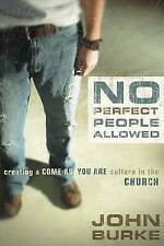 NEW No Perfect People Allowed: Creating a Come-as-You-Are Culture in the Church