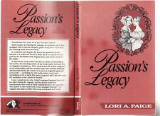 LORI A. PAIGE - PASSION'S LEGACY    FIRST EDITION