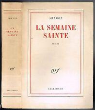 La SEMAINE SAINTE par Louis ARAGON Retour de NAPOLÉON d'ELBE NRF Gallimard 1958