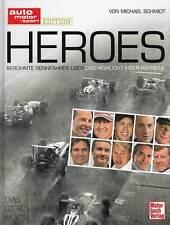 Schmidt: Heroes - berühmte Rennfahrer über das Highlight ihrer Karriere NEU