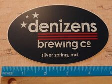 Cool Collectible Beer STICKER ~<>~ DENIZENS Brewing Co ~ Silver Spring, MARYLAND