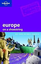 Europe on a Shoestring: Big Trips on Small Budgets Lonely Planet