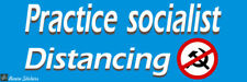 Practice Socialist Distancing Funny election 2020 bumper sticker 9 x 3 inches