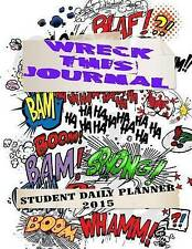 NEW Wreck This Journal: Student Daily Planner 2015 by Ciparum llc