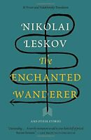 The Enchanted Wanderer: And Other Stories (Vintage Classics) by Leskov, Nikolai