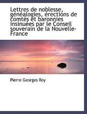 Lettres De Noblesse, G?n?alogies, ?rections De Comt?s Et Baronnies Insinu?es ...