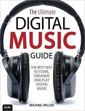 The Ultimate Digital Music Guide: The Best Way to Store, Organize, and-ExLibrary