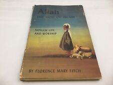 1950 VINTAGE BOOK-ALLAH GOD OF ISLAM MOSLEM LIFE & WORSHIP-FLORENCE MARY FITCH