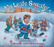 Hockey Heroes: My Leafs Sweater by Mike Leonetti (2002, Paperback)