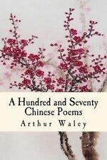A Hundred and Seventy Chinese Poems by Waley, Arthur 9781484084564 -Paperback