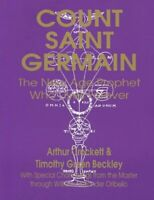 Count Saint Germain : The New Age Prophet Who Lives Forever, Paperback by Bec...