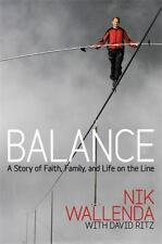 Balance : A Story of Faith, Family, and Life on the Line by Nik Wallenda (2013,