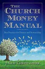 NEW The Church Money Manual: Best Practices for Finance and Stewardship