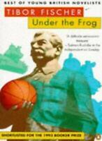 Under the Frog By Tibor Fischer. 9780140231960