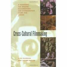 Good, Cross Cultural Filmmaking: A Handbook for Making Documentary and Ethnograp
