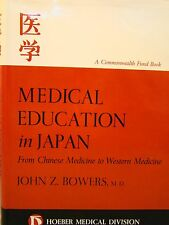 John Bowers. Medical Education in Japan, from Chinese to Western Medicine. 1965