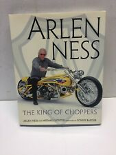 Arlen Ness : The King of Choppers by Michael Lichter and Arlen Ness (2005,...