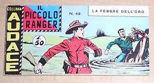 ED.AUDACE SERIE A STRISCIA  IL PICCOLO RANGER  7° SERIE  N° 43 1969 ORIGINALE !!