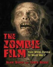 The Zombie Film: From White Zombie to World War Z by Alain Silver, James Ursini