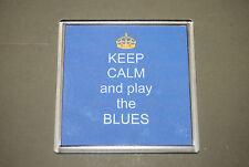 KEEP CALM and play the BLUES - Listen to the blues - Rhythm & Blues - dum de dum