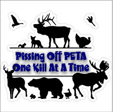 Pissin off PETA one kill at a time Funny Deer Bear Elk Hunting Decal Sticker