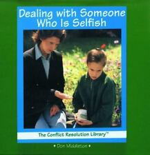 Dealing With Someone Who Is Selfish (The Conflict Resolution Library) by Middle