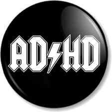 """AD/HD  25mm 1"""" Pin Button Badge Funny AC/DC Band Logo Spoof Attention Deficit"""