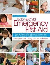 Baby & Child Emergency First-Aid: Simple Step-By-Step Instructions for the Most