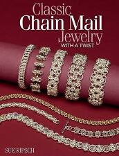 Classic Chain Mail Jewelry with a Twist, Ripsch, Sue, Good Book