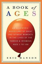 A Book of Ages: An Eccentric Miscellany of Great and Offbeat Moments in the Live