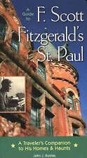 A Guide to F Scott Fitzgerald's St Paul: A Traveler's Companion t 9780873515139