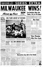 1957 BRAVES VS YANKEES WORLD SERIES FRONT PAGE BRAVES WIN 7TH GAME. 7X10 PHOTO