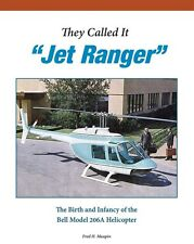 """""""THEY CALLED IT 'JET RANGER'""""  NEW BOOK ON THE BELL MODEL 206A HELICOPTER!  BIN!"""
