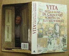 1989c.=VITA DI LUCIANO DE CRESCENZO SCRITTA DA LUI MEDESIMO= 1a Edizione...ETNA